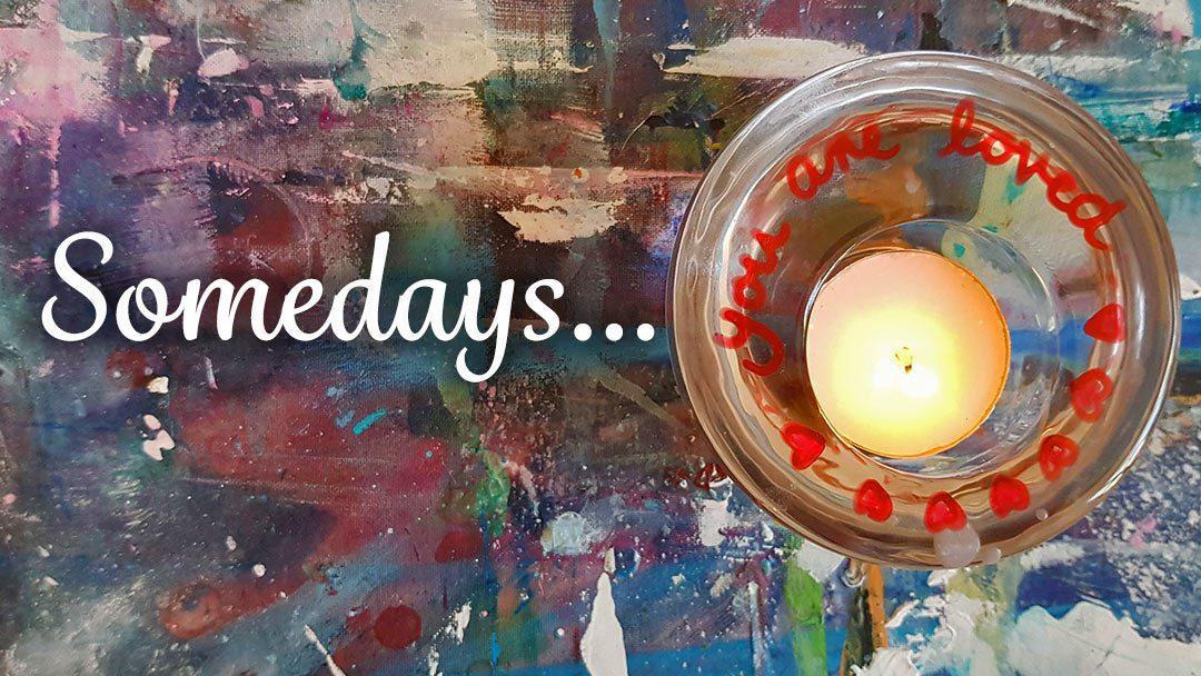 Somedays - Creative Mindset - Belinda Lindhardt
