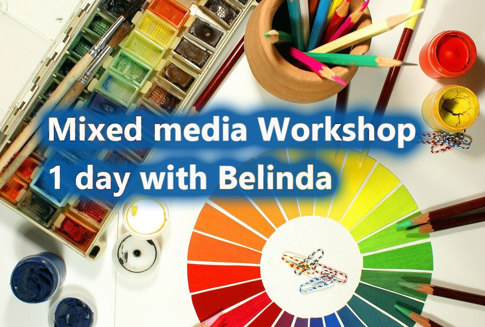 Mixed Media 1 day Workshops – Coming Up Nov & Jan